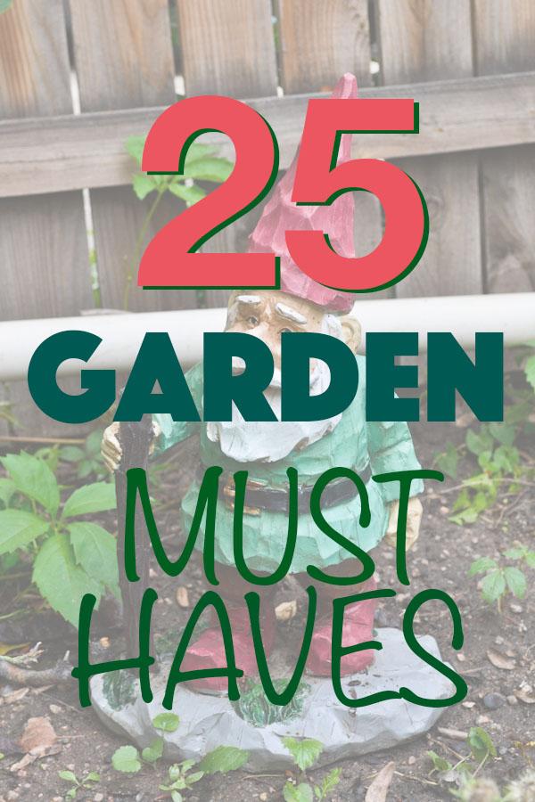 Garden Must Haves